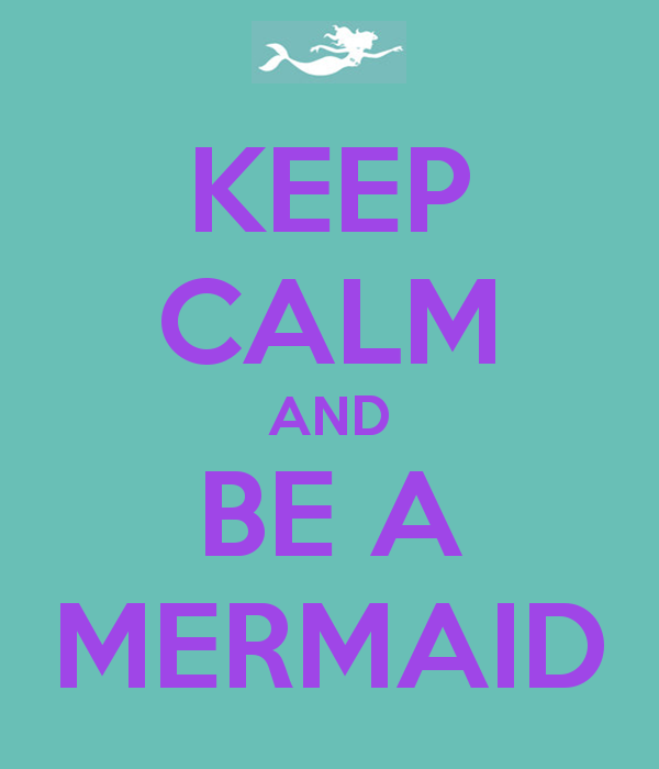 keep-calm-and-be-a-mermaid